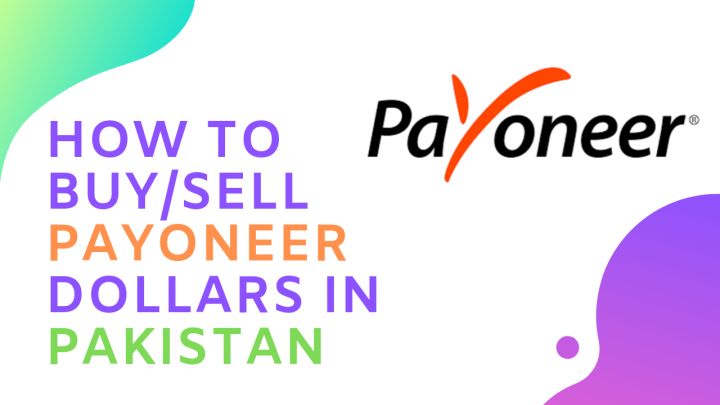 How to Buy/Sell Payoneer Dollars in Pakistan