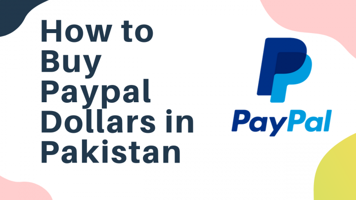 How to Buy Paypal Dollars in Pakistan