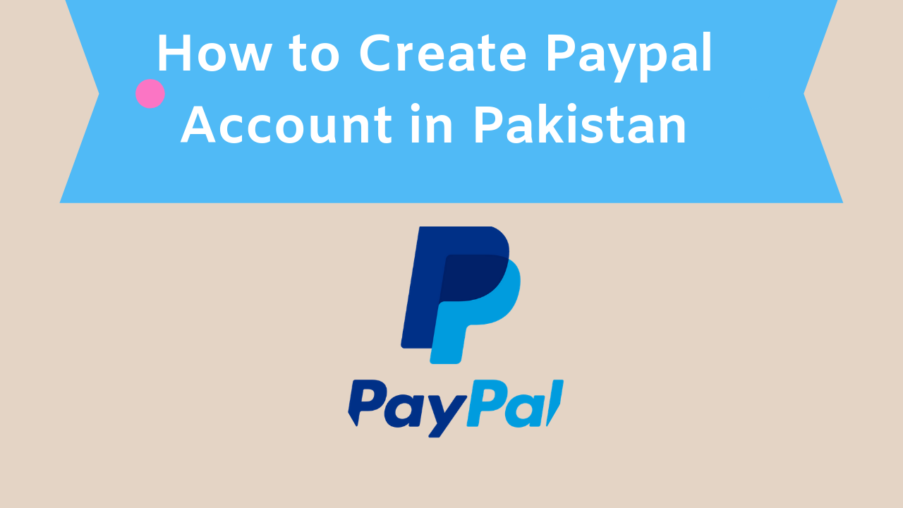 How-to-Create-Paypal-Account-in-Pakistan-1.png