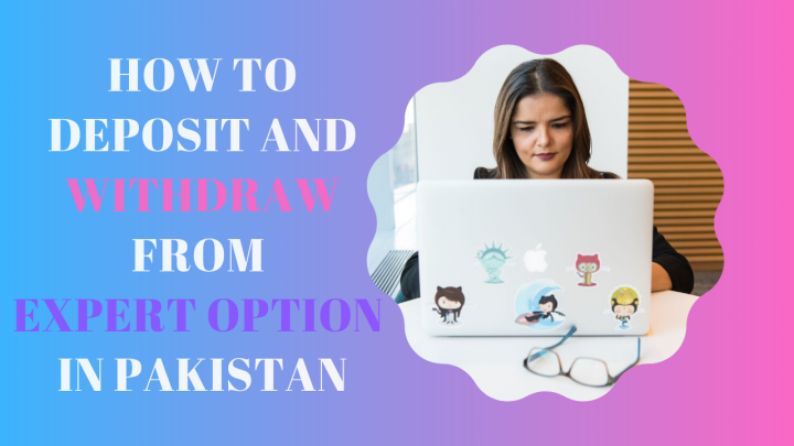 How to Deposit and Withdraw From Expert Option in Pakistan