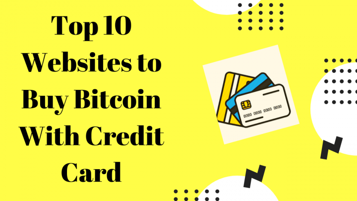 Top 10 Websites to Buy Bitcoin with Credit Card