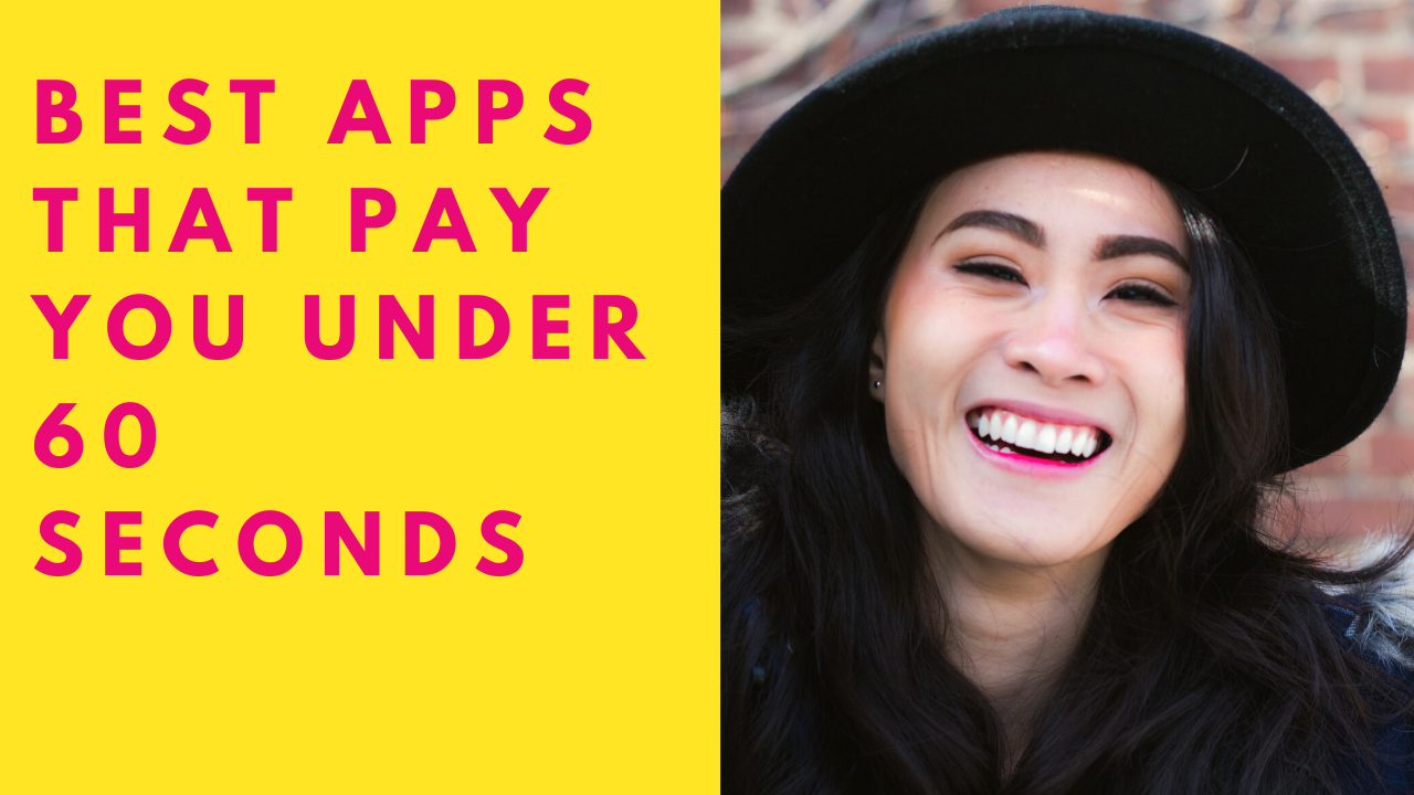 BEST Apps That PAY YOU Under 60 SECONDS