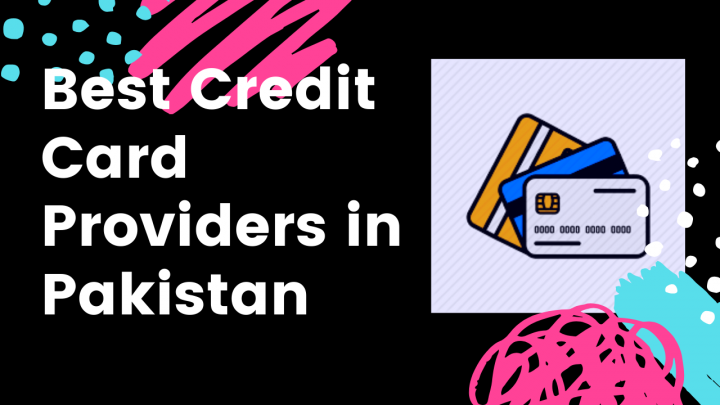 Best Credit Card Providers in Pakistan