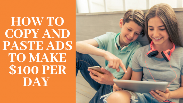 How to Copy and Paste Ads to Make $100 per Day Online