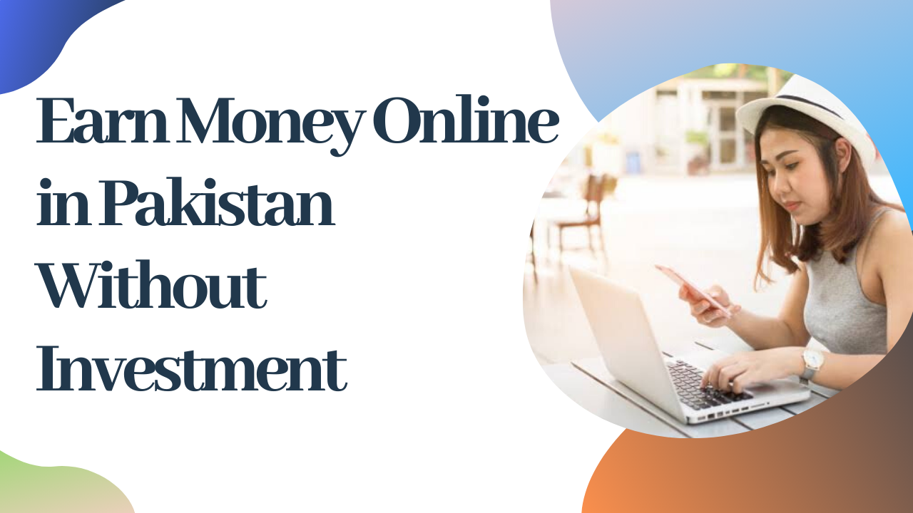 Earn-Money-Online-in-Pakistan-Without-Investment