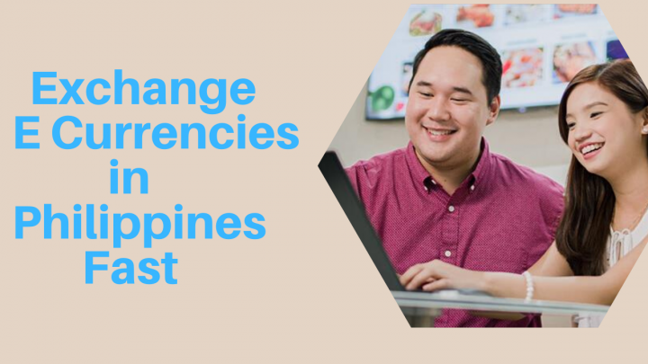 Exchange E currencies in Philippines Fast