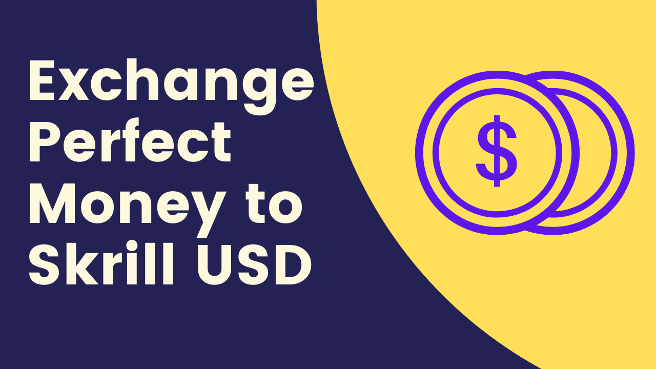 How-to-Exchange-Perfect-Money-to-Skrill-USD